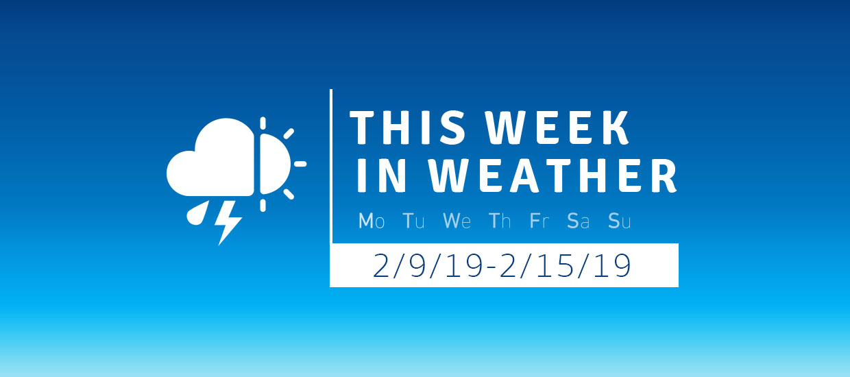 This Week in Weather 2/9/19-2/15/19